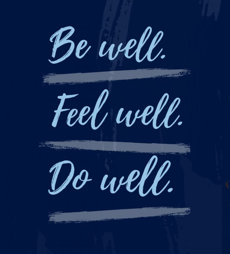 Be Well. Feel Well. Do Well.